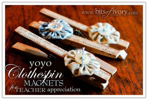 Yo Yo Clothespin Magnets for Teacher Appreciation | www.bitsofivory.com